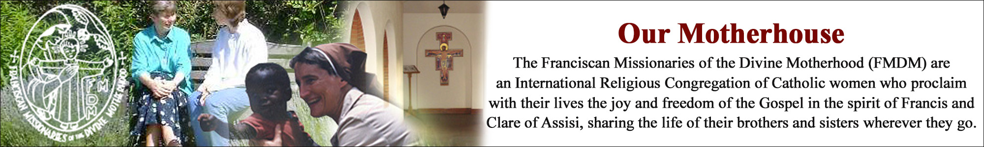 Franciscan Missionaries of the Divine Motherhood*